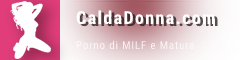 caldadonna.com - Video porno di MILF e mature